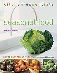 Seasonal Food: How to Enjoy Food at Its Best (Kitchen Essentials)