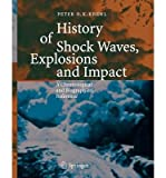 history of shock waves explosions and impact a chronological and biographical reference by peter o k krehl dec 2008