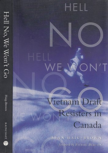 Hell No We Won't Go: Vietnam Draft Resisters in Canada