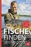 Fische finden: Die richtigen Fangplätze zur richtigen Zeit - Insiderwissen und Praxistipps