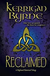 Reclaimed: A Highland Historical Trilogy (Volume 2) by Kerrigan Byrne (2013-06-24)