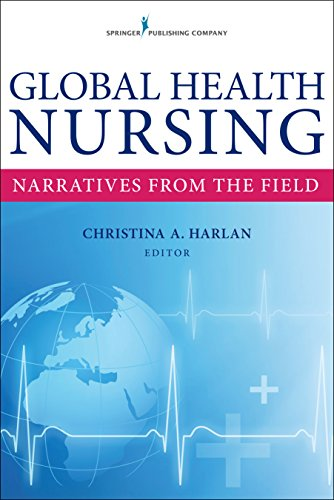 Global Health Nursing: Narratives From the Field (English Edition)