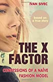 Front cover for the book The X Factor: Confessions of a naive fashion model by Ivan Sivec