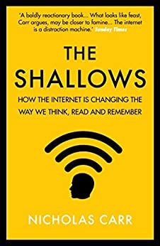 The Shallows: How the internet is changing the way we think, read and remember by [Carr, Nicholas]