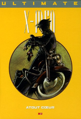 Ultimate X-Men, Tome 8 : Atout coeur