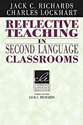 [(Reflective Teaching in Second Language Classrooms)] [By (author) Jack C. Richards ] published on (May, 1994)