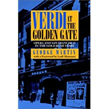 Verdi at the Golden Gate: Opera and San Francisco in the Gold Rush Years