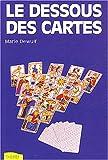 Telecharger Livres Le dessous des cartes Techniques de tirage du Tarot de MArseille (PDF,EPUB,MOBI) gratuits en Francaise