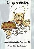 La carbonara (101 recettes de pâtes d'une autre fois t. 2)