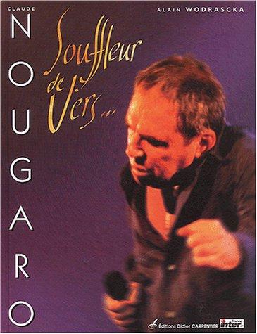 Claude Nougaro : Souffleur de vers.