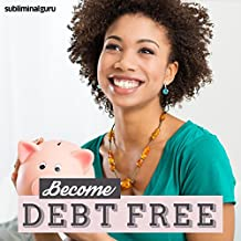 Become Debt Free: Sort Out Your Finances, with Subliminal Messages