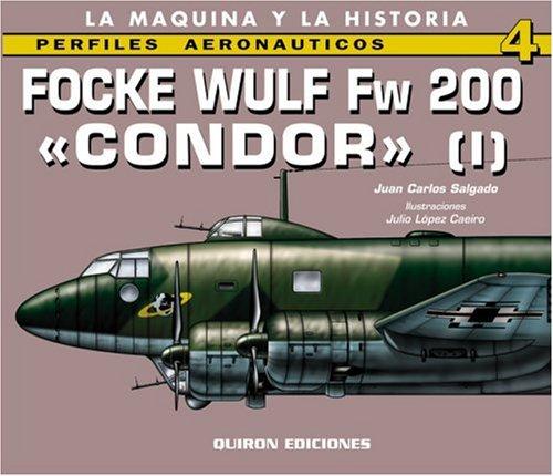 Focke Wulf Fw 200 'Condor' (I): v. 1 (Perfiles Aeronauticas) por Juan Carlos Salgado