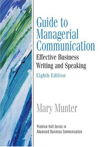 Guide to Managerial Communication (Guide to Business Communication Series) (8th Edition) by Mary M. Munter (2008-12-25)
