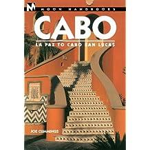 Moon Handbooks Cabo: La Paz to Cabo San Lucas (Moon Cabo)