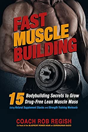 Fast muscle building 15 bodybuilding secrets to grow drug free lean fast muscle building 15 bodybuilding secrets to grow drug free lean muscle mass malvernweather Choice Image