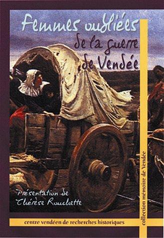Femmes oubliées de la guerre de Vendée par Thérèse Rouchette