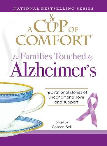 Comfort Company Support (A Cup of Comfort for Families Touched by Alzheimer's: Inspirational stories of unconditional love and support)
