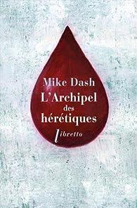 L'archipel des hérétiques par Mike Dash