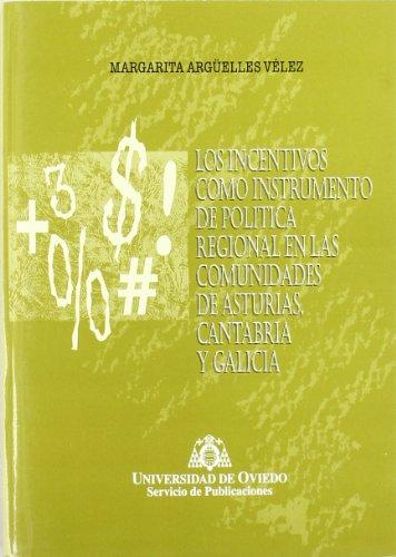 Los incentivos como instrumentos de política regional en las comunidades de Asturias, Cantabria y Galicia