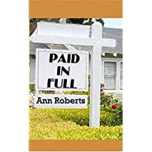 Paid in Full by Ann Roberts (2006-07-01)