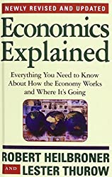Economics Explained: Everything You Need to Know About How the Economy Works and Where It's Going by Robert L. Heilbroner (2008-06-26)