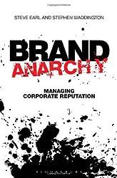 Brand Anarchy: Managing corporate reputation by Stephen Waddington (2012-06-01)