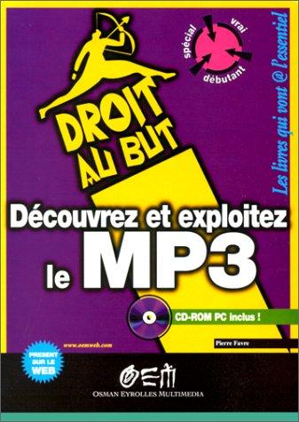 Découvrez et Exploitez le MP3, avec CD par Pierre Favre