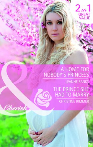 book cover of A Home for Nobody\'s Princess / The Prince She Had to Marry
