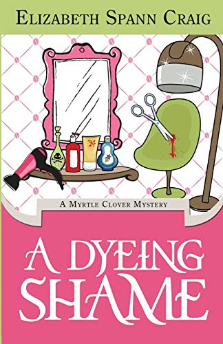 A Dyeing Shame: A Myrtle Clover Mystery (Myrtle Clover Mysteries, Band 3) Clover Band