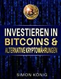 Bitcoins: Investieren in Bitcoins & alternative Kryptowährungen (German Edition)