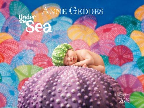 Anne Geddes Under the sea 2015: 40x30cm Posterkalender (Anne Geddes Kalender 2015)