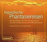 Hypnotische Phantasiereisen CD: Auf den Pfaden des Unterbewusstseins zu tiefer Entspannung und Selbsterkenntnis - Thomas Niklas Panholzer