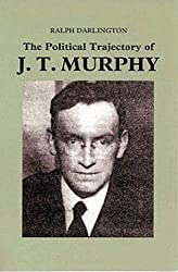 The Political Trajectory of J T Murphy