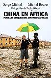 China en  África: Pekín a la conquista del continente africano (Alianza Ensayo)