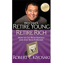 Rich Dad's Retire Young Retire Rich by Robert T. Kiyosaki - Paperback
