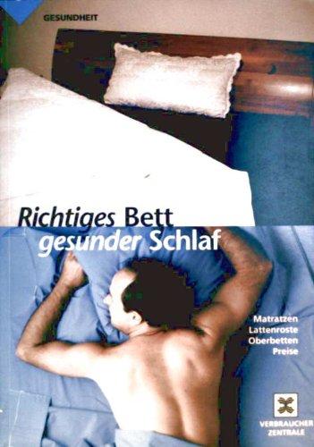 Richtiges Bett - gesunder Schlaf : Matratzen, Lattenroste, Oberbetten, Preise.