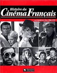 Histoire du cinéma français : Encyclopédie des films, 1966-1970 par Maurice Bessy