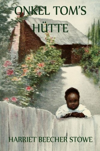 Onkel Tom's Hütte: Illustrierte Ausgabe