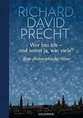 Wer bin ich - und wenn ja wie viele?: Eine philosophische Reise - Illustrierte Geschenkausgabe (Wer Ich Bin)