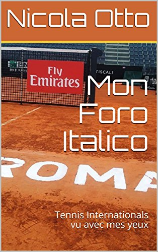 Mon Foro Italico: Tennis Internationals vu avec mes yeux