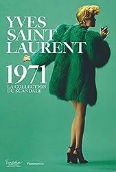 Yves Saint Laurent 1971 : La collection du scandale