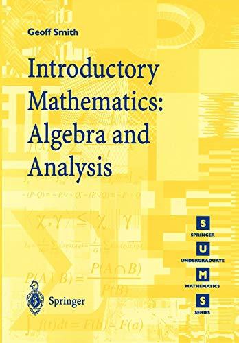 Introductory Mathematics: Algebra And Analysis (Springer Undergraduate Mathematics Series) (Smith C E)
