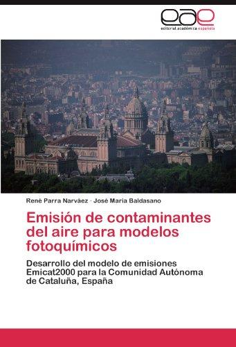 Emisión de contaminantes del aire para modelos fotoquímicos por Parra Narváez René