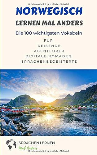 Norwegisch lernen mal anders - Die 100 wichtigsten Vokabeln: Für Reisende, Abenteurer, Digitale Nomaden, Sprachenbegeisterte