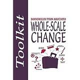 Whole-Scale Change Toolkit (Dannemiller Tyson Associates)