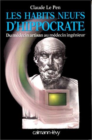 Les habits neufs d'Hippocrate : Du medecin artisan au medecin ingenieur