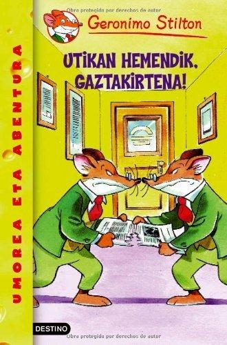 Utikan hemendik, gaztakirtena! (Basque Edition) por Geronimo Stilton
