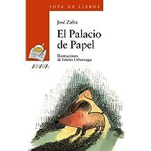 El Palacio de Papel (Literatura Infantil (6-11 Años) - Sopa De Libros)