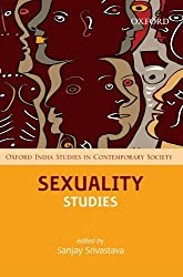 Sexuality Studies (Oxford India Studies in Contemporary Society)