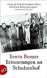Erinnerungen an Schulzenhof - Erwin Berner